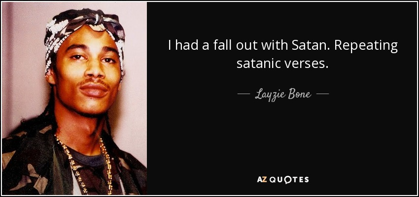 Layzie Bone Quote I Had A Fall Out With Satan Repeating Satanic