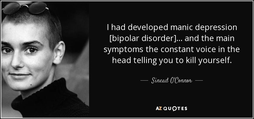 Bipolar Quotes Classy Sinead O'connor Quote I Had Developed Manic Depression Bipolar