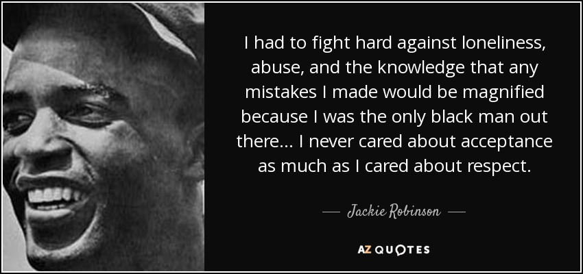 Jackie Robinson Quote I Had To Fight Hard Against Loneliness Abuse