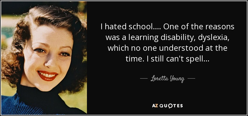 loretta young quote i hated school one of the