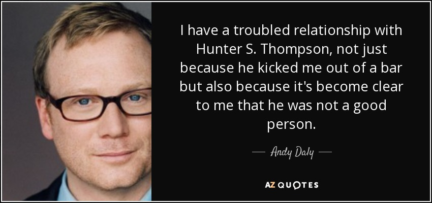 Andy Daly quote: I have a troubled relationship with Hunter