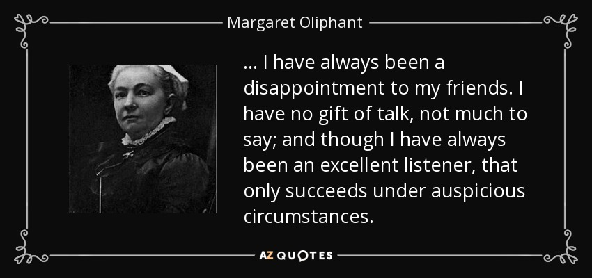 Margaret Oliphant Quote I Have Always Been A Disappointment To