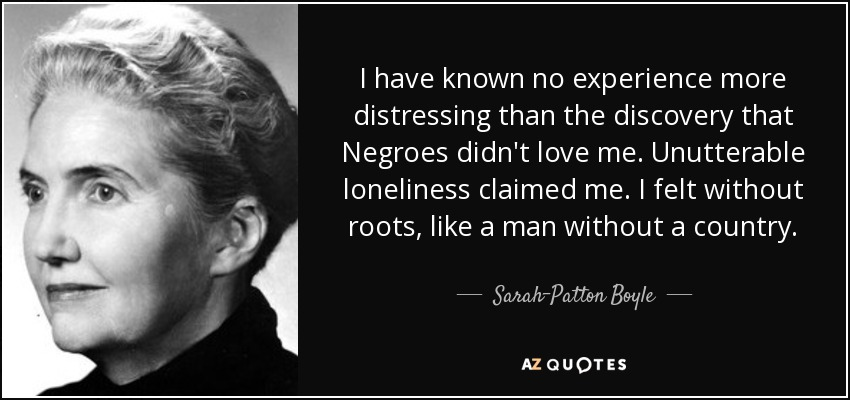 Sarah Patton Boyle Quote I Have Known No Experience More