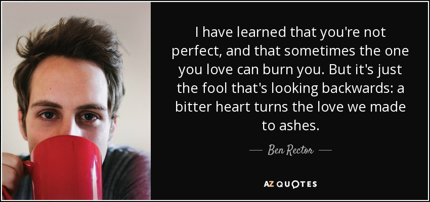 Ben Rector Quote I Have Learned That Youre Not Perfect And That