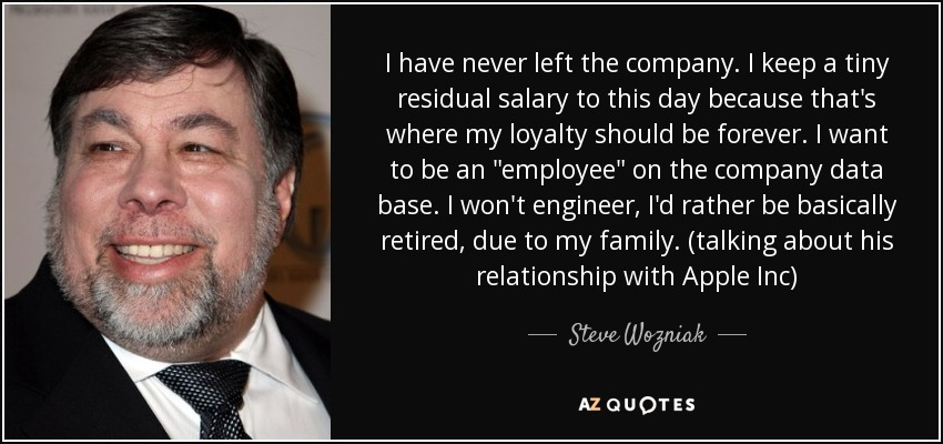 I have never left the company. I keep a tiny residual salary to this day because that's where my loyalty should be forever. I want to be an