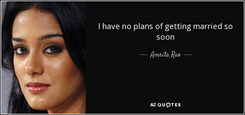 I have no plans of getting married so soon - Amrita Rao