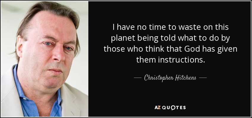 christopher hitchens quote i have no time to waste on this planet
