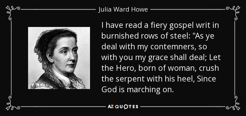 I have read a fiery gospel writ in burnished rows of steel: