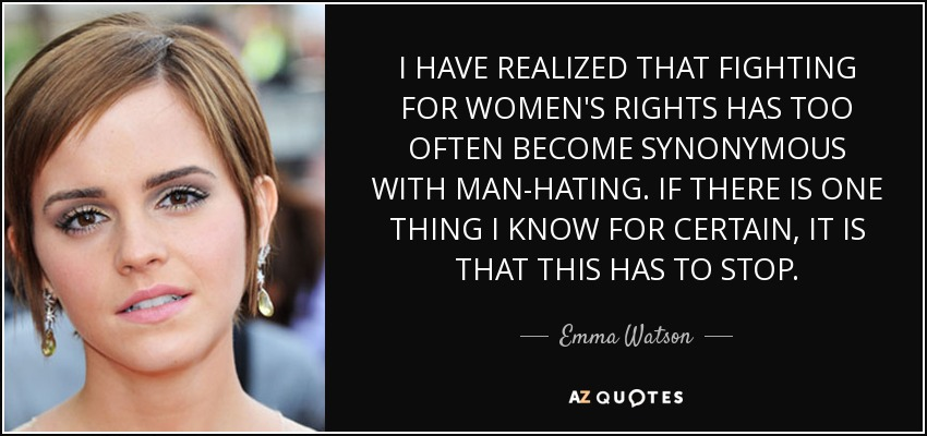 Emma Watson Quote I HAVE REALIZED THAT FIGHTING FOR WOMEN'S RIGHTS Fascinating Women's Rights Quotes