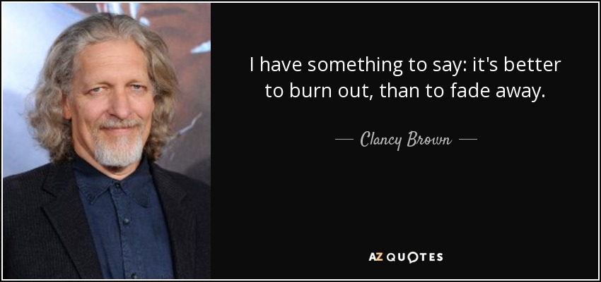 Highlander Quotes Unique Clancy Brown Quote I Have Something To Say It's Better To Burn