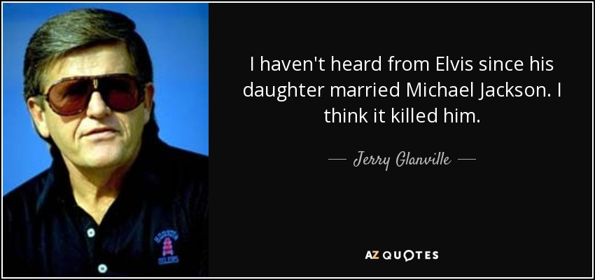 Brett Favre Funny Quotes: Jerry Glanville Quote: I Haven't Heard From Elvis Since