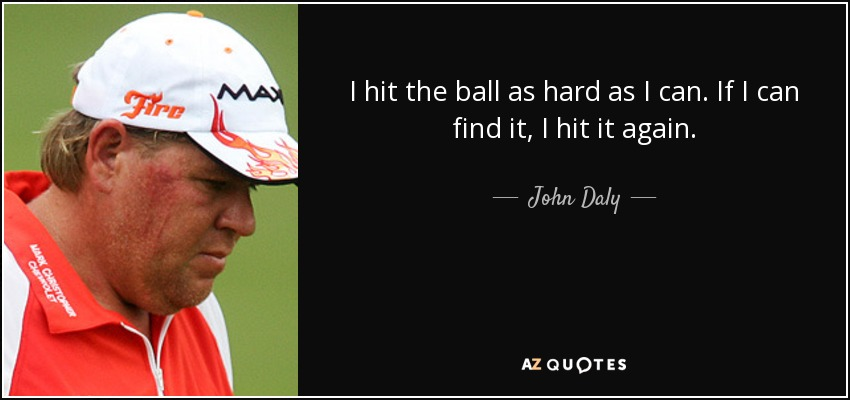 TOP 25 QUOTES BY JOHN DALY | A-Z Quotes