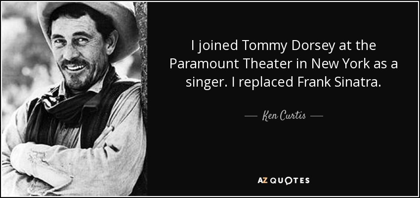Image result for ken curtis singer with tommy dorsey
