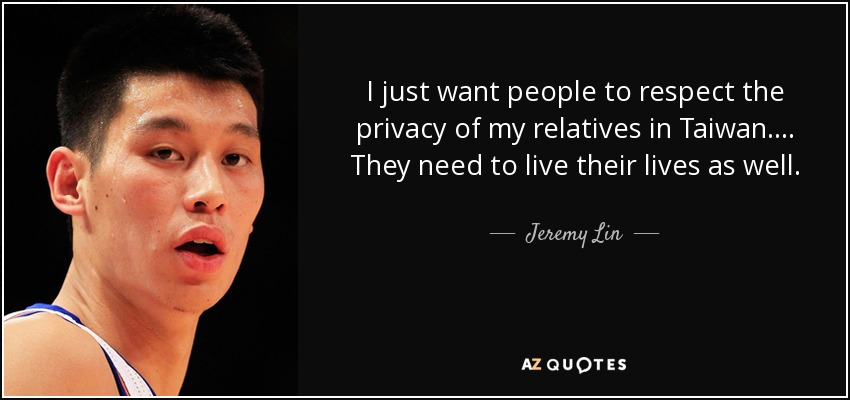 Jeremy Lin Quote I Just Want People To Respect The Privacy Of My