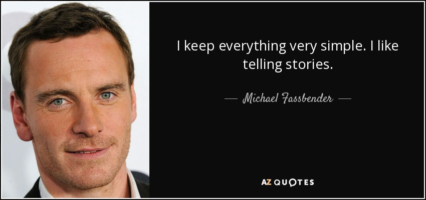 TOP 25 QUOTES BY MICHAEL FASSBENDER (of 75) | A-Z Quotes