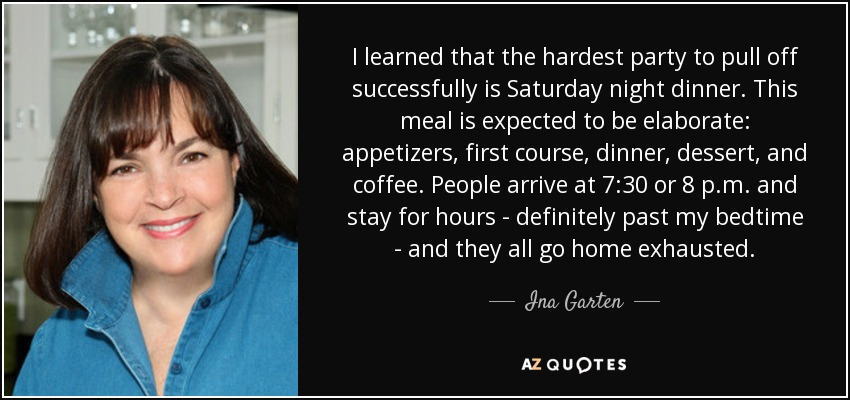 Ina Garten Quote I Learned That The Hardest Party To Pull Off