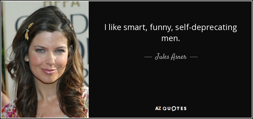TOP 25 SELF DEPRECATING QUOTES (of 54)   A-Z Quotes
