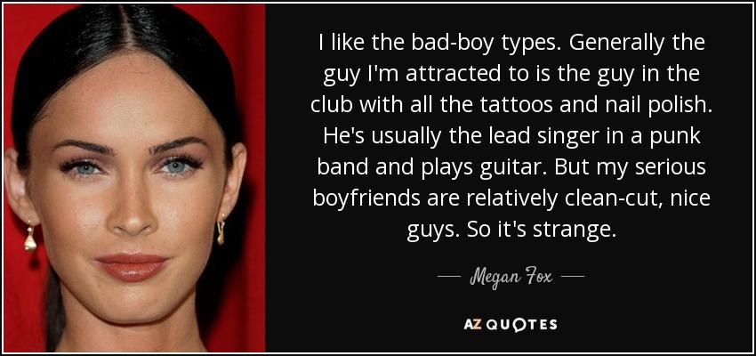 megan fox quote i like the badboy types generally the