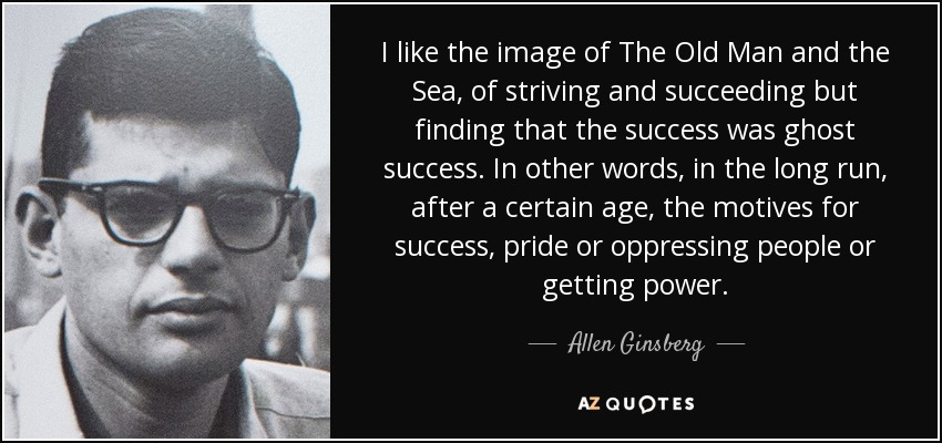 Allen Ginsberg Quote I Like The Image Of The Old Man And The