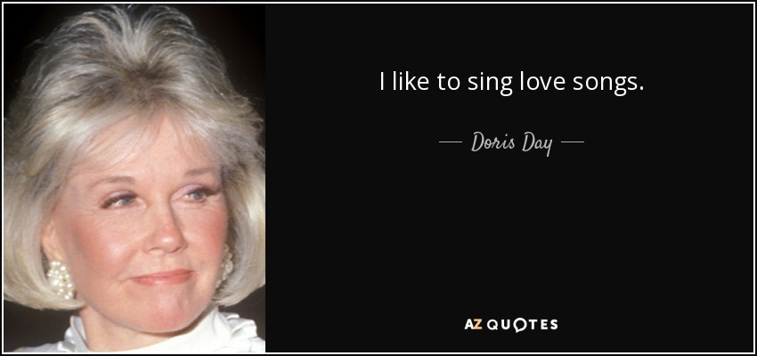 Doris Day quote: I like to sing love songs