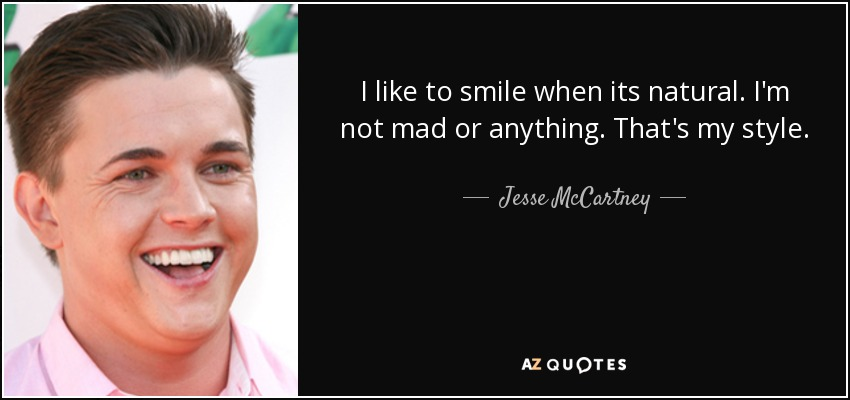 b89b4e7ac33fd Jesse McCartney quote: I like to smile when its natural. I'm not mad...