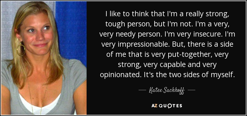 Katee Sackhoff quote: I like to think that I'm a really