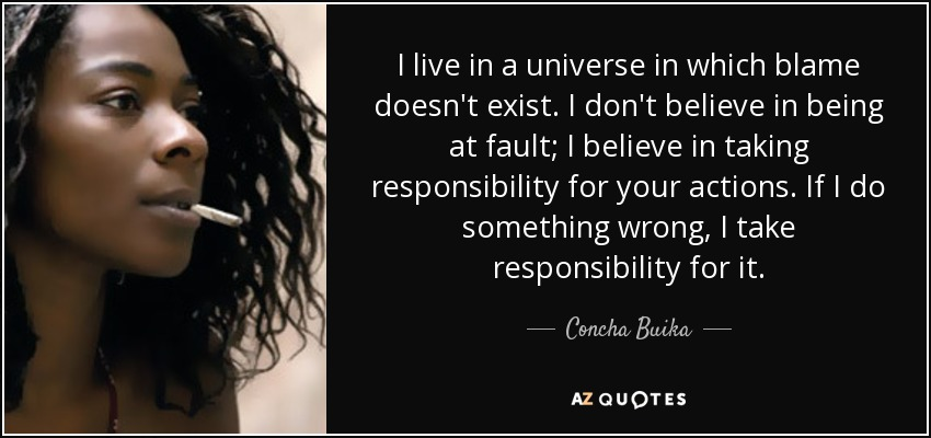 Concha Buika Quote I Live In A Universe In Which Blame Doesnt Exist