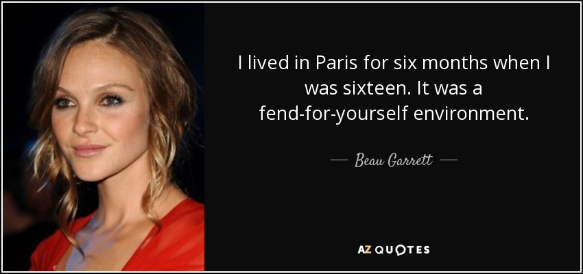 Beau Garrett Quote I Lived In Paris For Six Months When I Was
