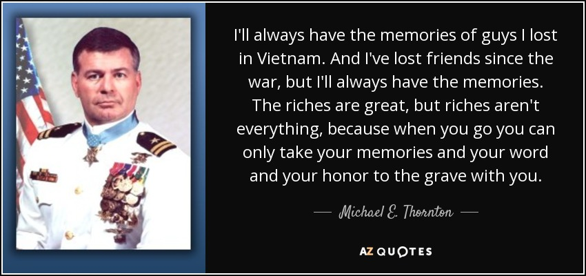michael e thornton quote i ll always have the memories of guys i