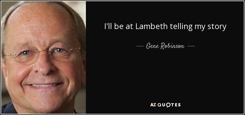 I'll be at Lambeth telling my story - Gene Robinson