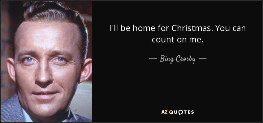 ill be home for christmas you can count on me bing - Bing Crosby I Ll Be Home For Christmas