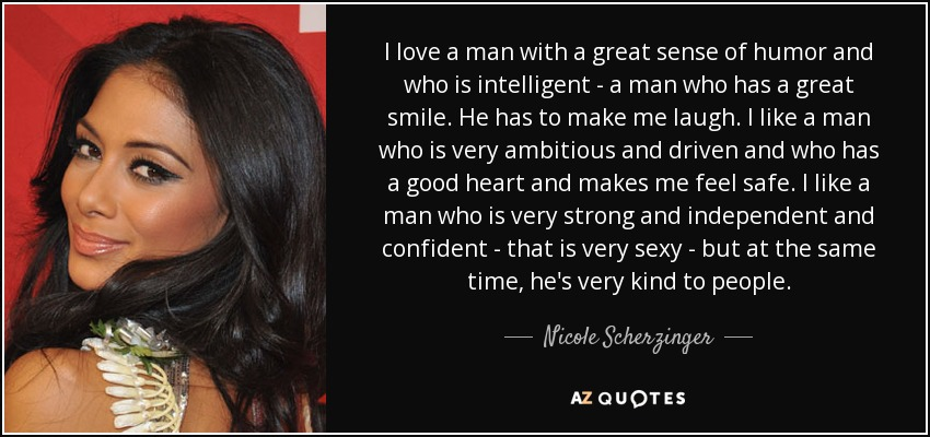 Nicole Scherzinger Quote I Love A Man With A Great Sense Of Humor