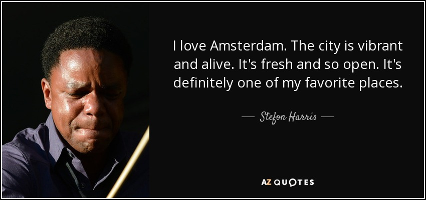 Amsterdam Quotes Endearing Stefon Harris Quote I Love Amsterdamthe City Is Vibrant And