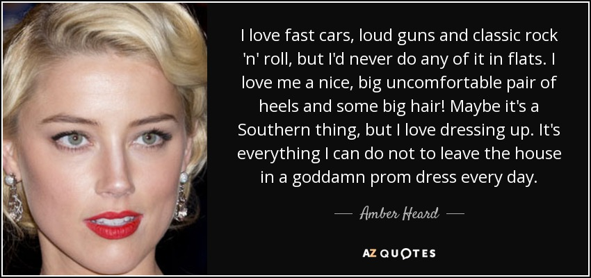 Amber Heard quote: I love fast cars, loud guns and classic