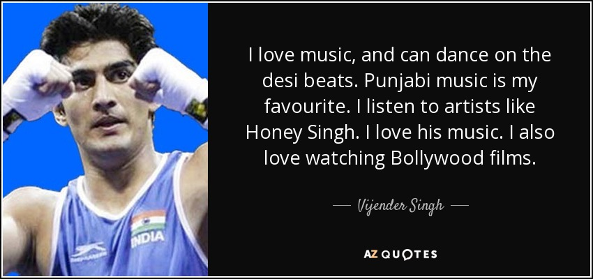 Vijender Singh Quote I Love Music And Can Dance On The Desi Beats