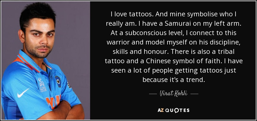 Virat Kohli Quote I Love Tattoos And Mine Symbolise Who I Really Am