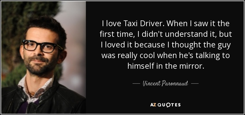 Taxi Driver Quotes Vincent Paronnaud Quote I Love Taxi Driverwhen I Saw It The .