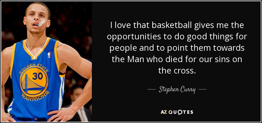 Stephen Curry quote: I love that basketball gives me the ...