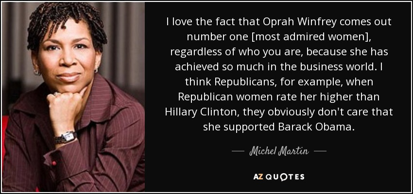 Michel Martin Quote I Love The Fact That Oprah Winfrey