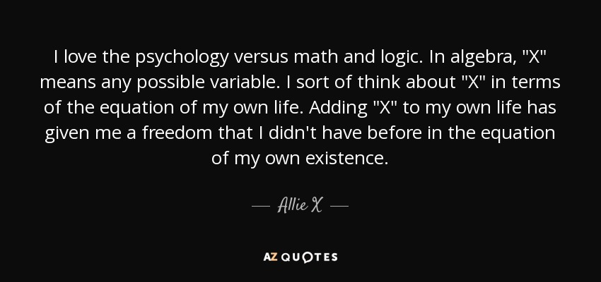 Allie X Quote I Love The Psychology Versus Math And Logic In