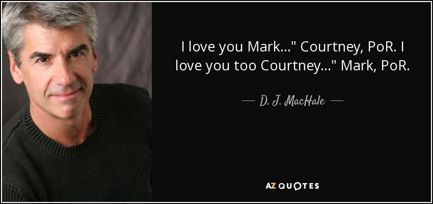 I love you Mark...