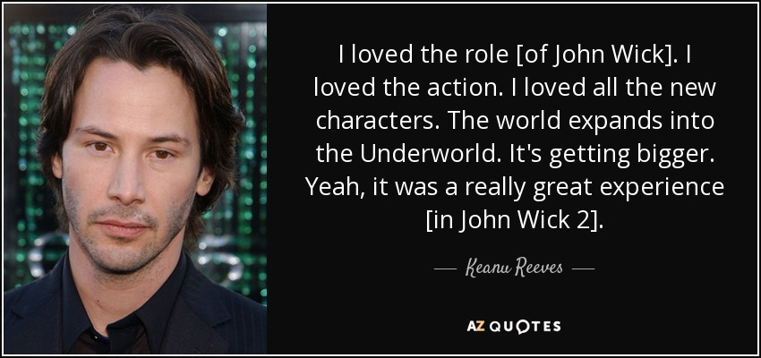 John Wick Quotes Keanu Reeves quote: I loved the role [of John Wick]. I loved the John Wick Quotes