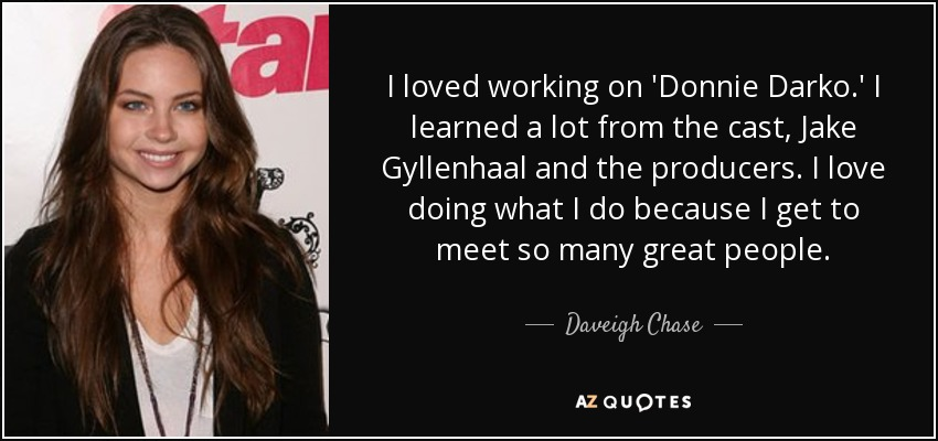 Daveigh Chase quote: I loved working on \'Donnie Darko.\' I ...