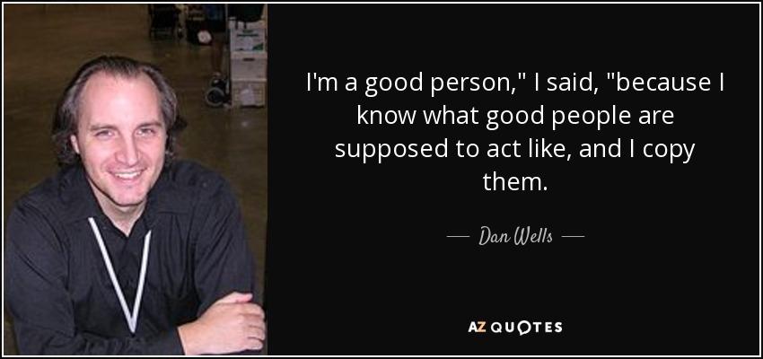 I'm a good person,