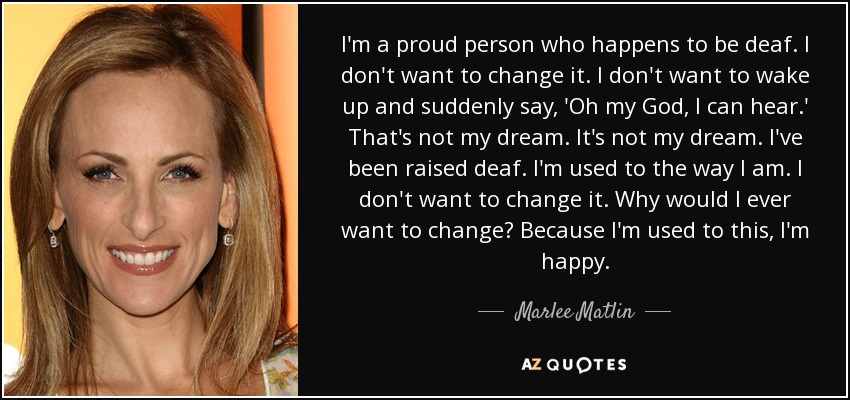 Marlee Matlin Quote Im A Proud Person Who Happens To Be Deaf I