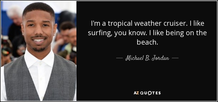 df6339c19be9 TOP 25 QUOTES BY MICHAEL B. JORDAN (of 104)