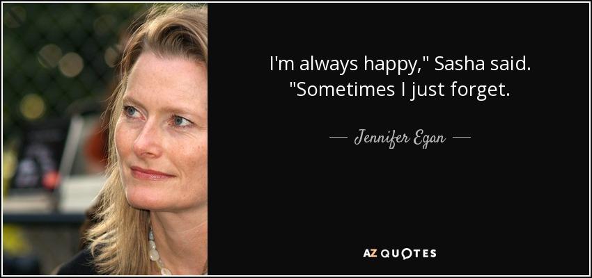 I'm always happy,
