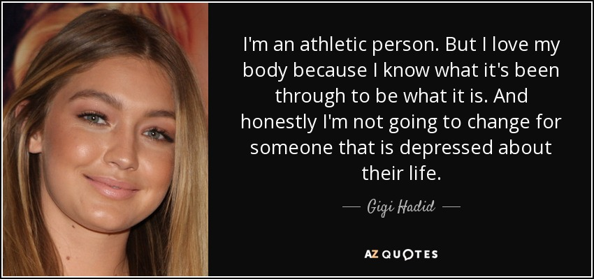 Gigi Hadid Quote Im An Athletic Person But I Love My Body Because