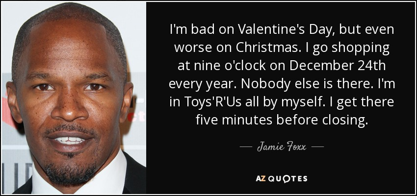 Jamie Foxx Quote I'm Bad On Valentine's Day But Even Worse On Mesmerizing Valentines Day Quote Pictures