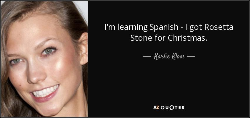 Karlie Kloss quote: I'm learning Spanish - I got Rosetta